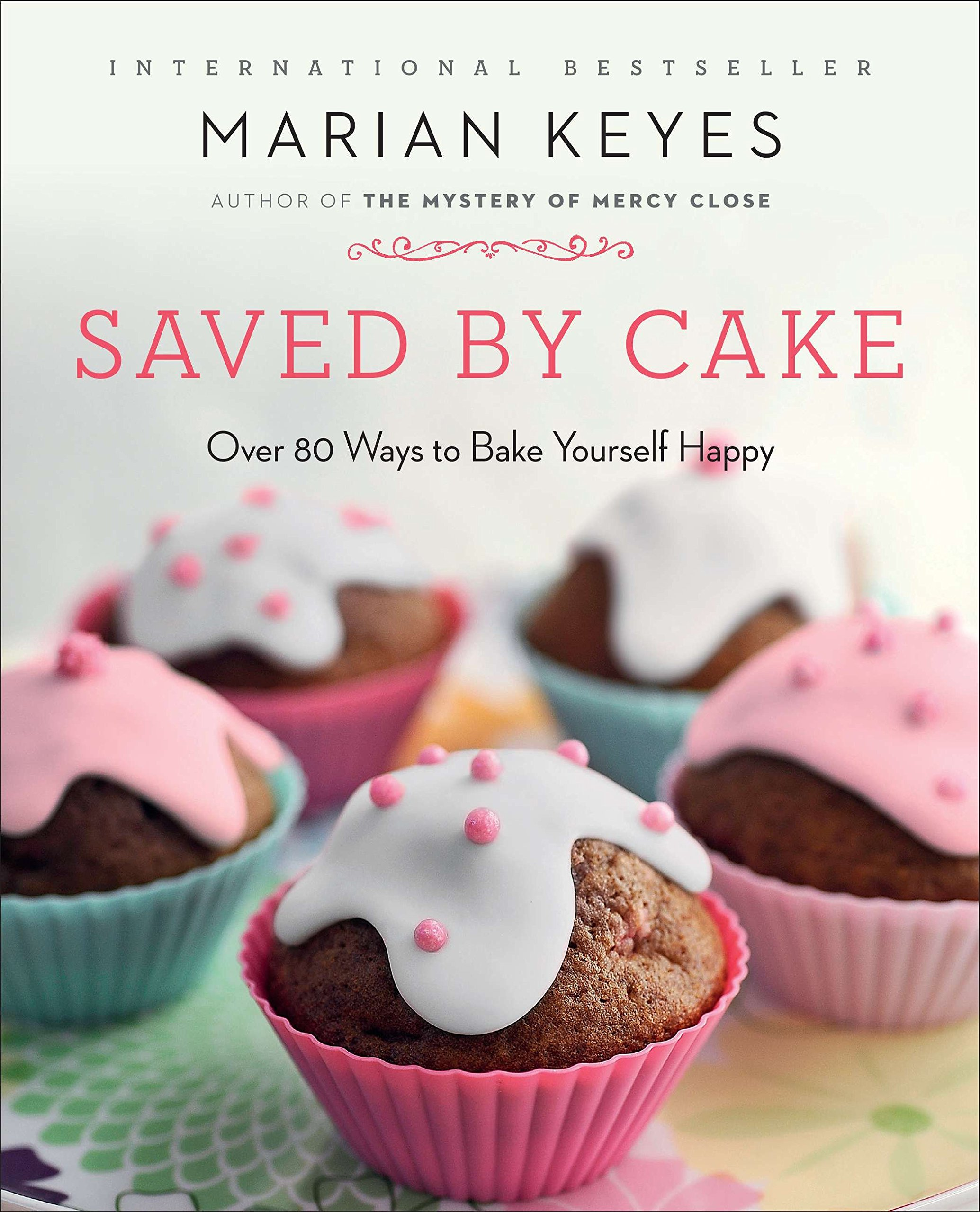 Read Online Saved by Cake: Over 80 Ways to Bake Yourself Happy pdf epub