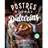 Postres y otras dulcerias (Larousse - Libros Ilustrados/ Prácticos - Gastronomía)