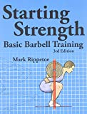 Starting Strength: Basic Barbell Training, 3rd edition