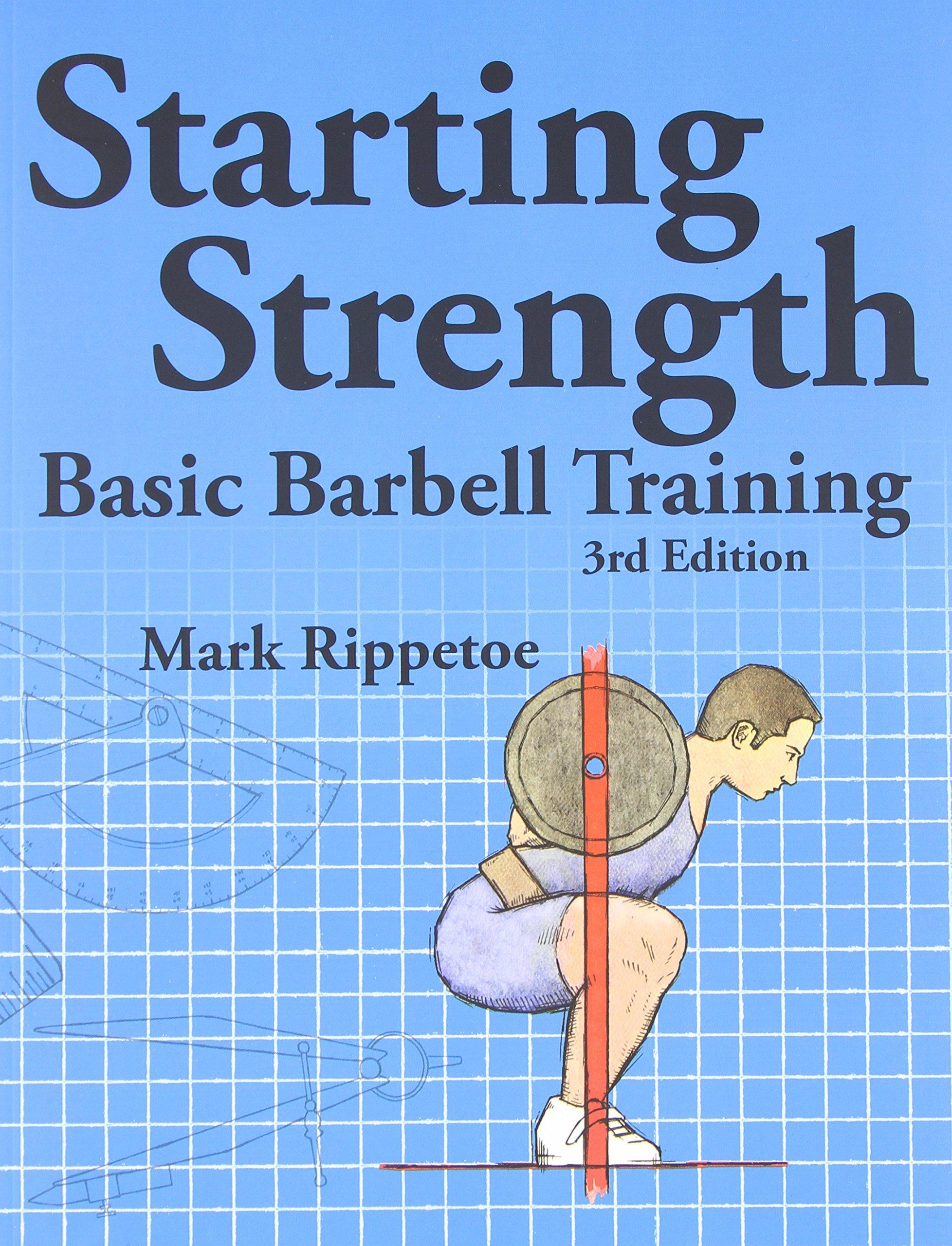 Starting Strength: Basic Barbell Training: Amazon.co.uk: Mark ...