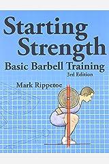 Starting Strength:  Basic Barbell Training, 3rd edition Paperback
