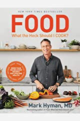 Food: What the Heck Should I Cook?: More than 100 Delicious Recipes--Pegan, Vegan, Paleo, Gluten-free, Dairy-free, and More--For Lifelong Health Kindle Edition