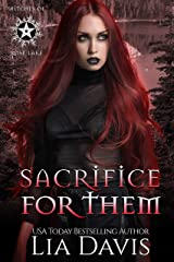 Sacrifice for Them: A Reverse Harem Paranormal Romance (Witches of Rose Lake Book 5) Kindle Edition