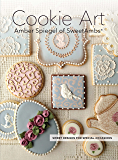 Cookie Art: Sweet Designs For Special Occasions