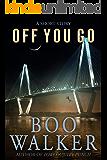 Off You Go: A Short Story