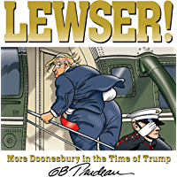 LEWSER!: More Doonesbury in the Time of Trump (English Edition)