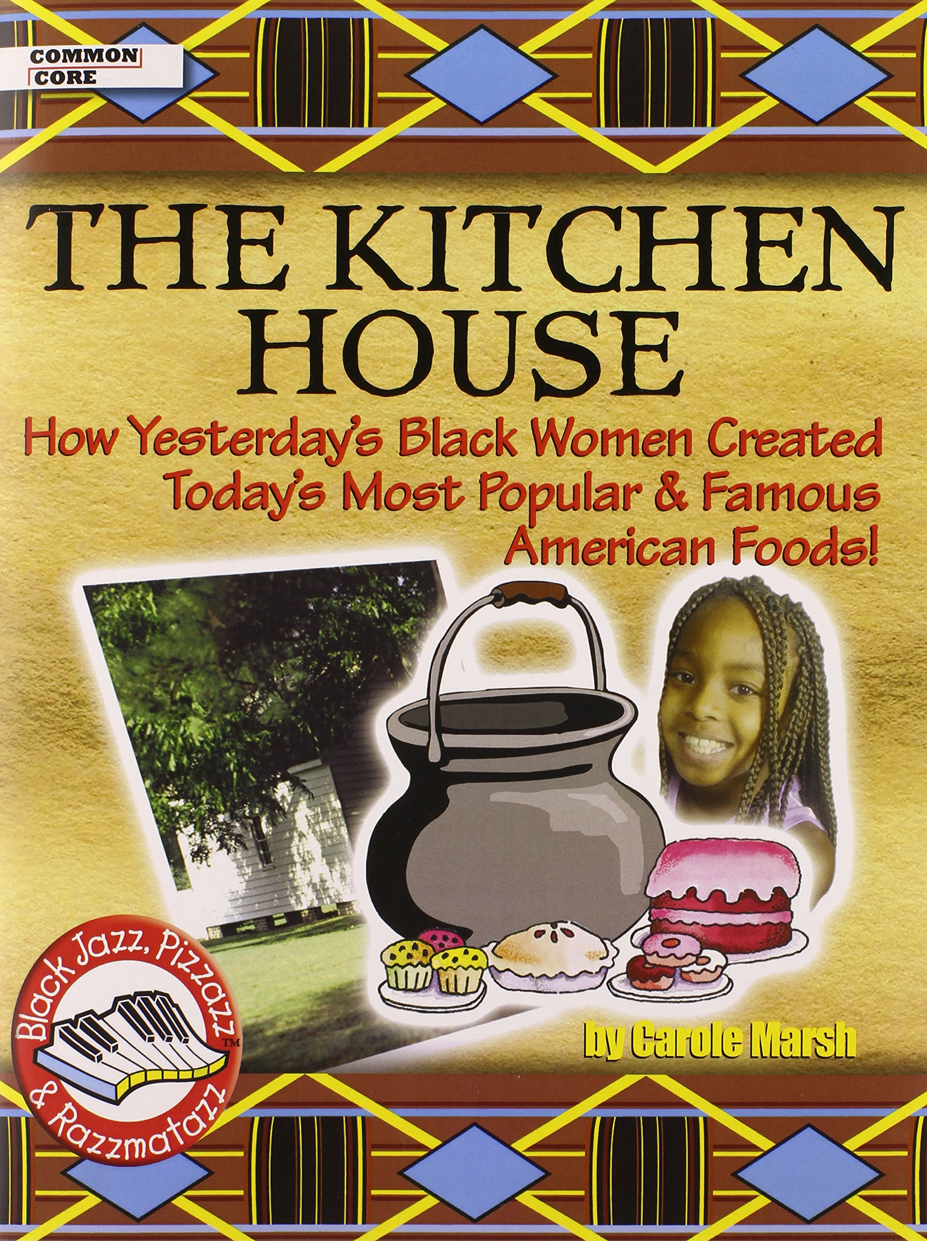 Kitchen House: How Yesterday's Black Women Created Today's Most Popular and Famous American Foods! (Black Jazz) pdf epub