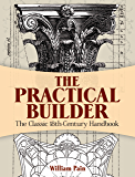 The Practical Builder: The Classic 18th-Century Handbook (Dover Architecture)