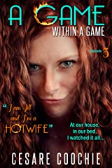A GAME WITHIN A GAME: My Sexy Wife-upped the-Hotwife Game-we play. My Shared Wife-Had Sex. It was her-Husband's Fantasy-to watch his-Exhibitionist Wife-Wife Sex Stranger. The game went both ways. Kindle Edition