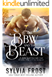The BBW and the Beast: A Shifter Retelling of Beauty and the Beast (A BBW Shifter Fairy Tale Retelling Book 1)