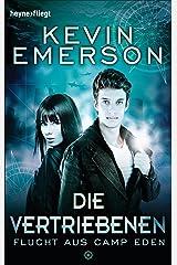 Die Vertriebenen: Flucht aus Camp Eden -: Roman (Atlantis-Serie 1) (German Edition) Kindle Edition