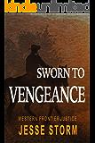 Sworn to Vengeance (Western Frontier Justice)