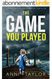 The Game You Played: A Chilling Psychological Thriller (English Edition)