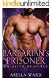 Barbarian's Prisoner: An Alien Romance