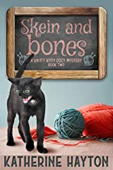 Skein and Bones (A Knitty Kitty Cozy Mystery Book 2) Kindle Edition