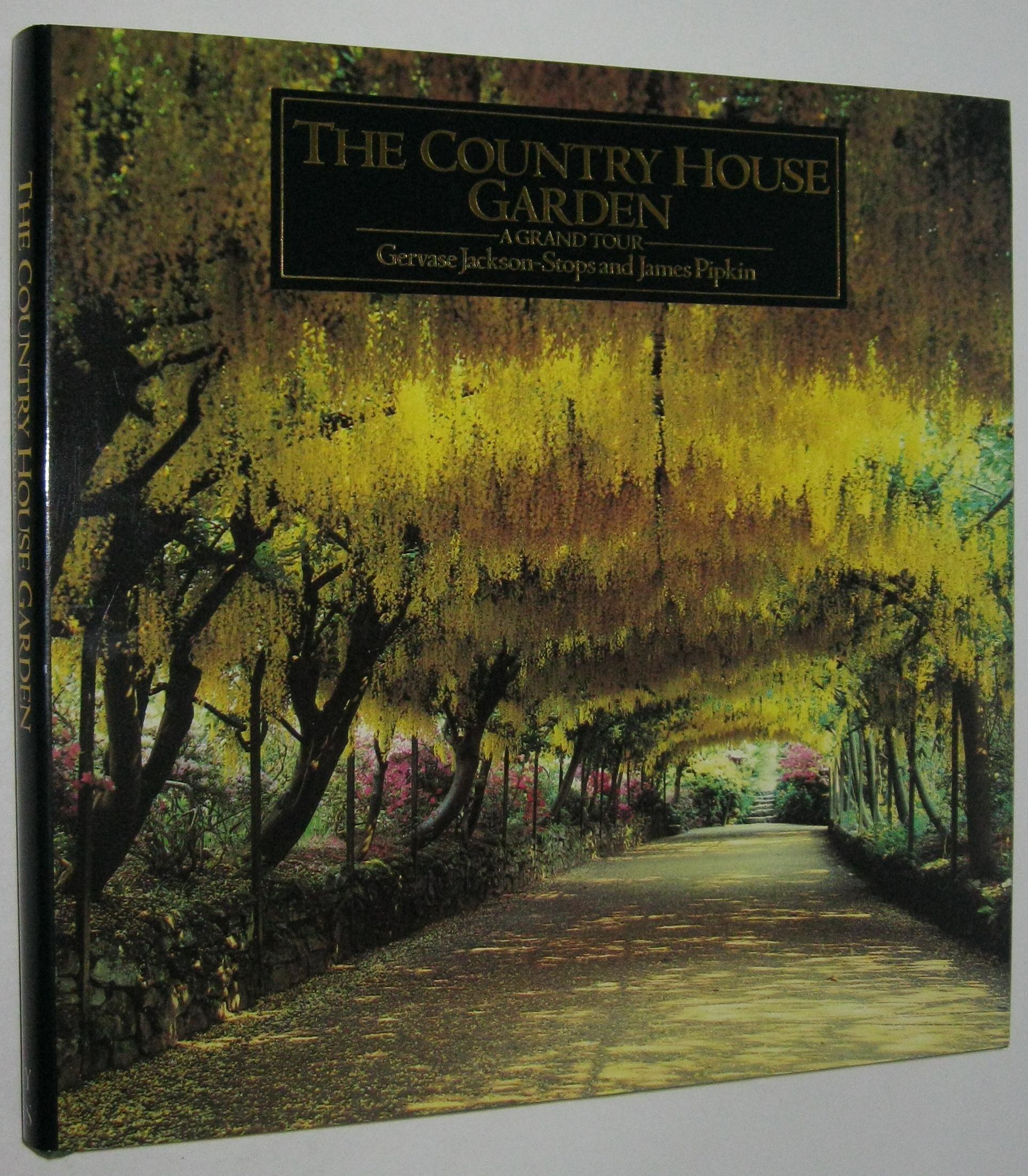 The Country House Garden A Grand Tour Jackson Stops, Gervase ...