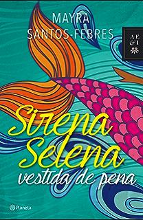 Sirena Selena vestida de pena (Spanish Edition)