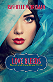 Love Bleeds (Blood and Snow Boxed set Book 3)