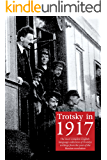 Trotsky in 1917: The most complete English-language collection of Leon Trotsky's writings from the year of the Russian revolution