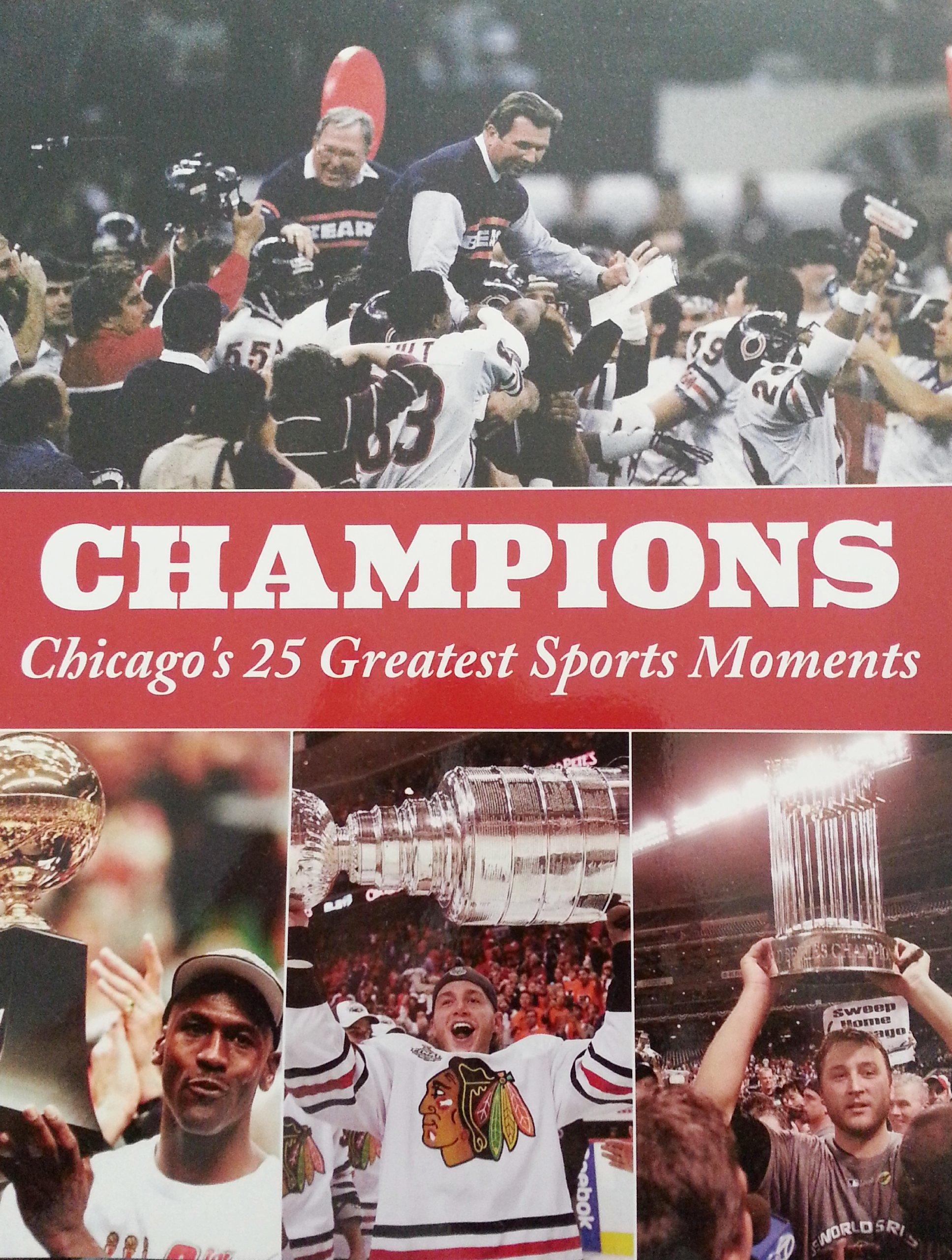 Chicago Bears Bulls Blackhawks White Sox Champions 25 Greatest Sports Moments Edition Magazine PDF