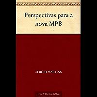 Perspectivas para a nova MPB