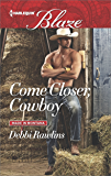 Come Closer, Cowboy (Made in Montana)