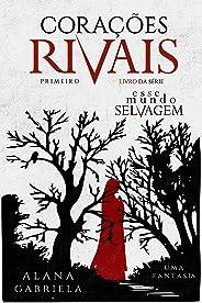 Corações Rivais (Esse Mundo Selvagem Livro 1)