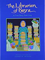 The Librarian Of Basra: A True Story From