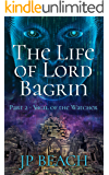 The Life of Lord Bagrin: Part 2 - Vigil of the Watcher