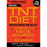 Men's Health TNT Diet: The Explosive New Plan to Blast Fat, Build Muscle, and Get Healthy in 12 Weeks