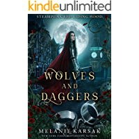 Wolves and Daggers: A Steampunk Fairy Tale (Steampunk Red Riding Hood Book 1)