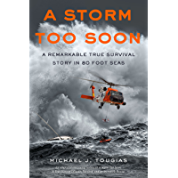 A Storm Too Soon (Young Readers Edition): A Remarkable True Survival Story in 80-Foot Seas (True Rescue Series)