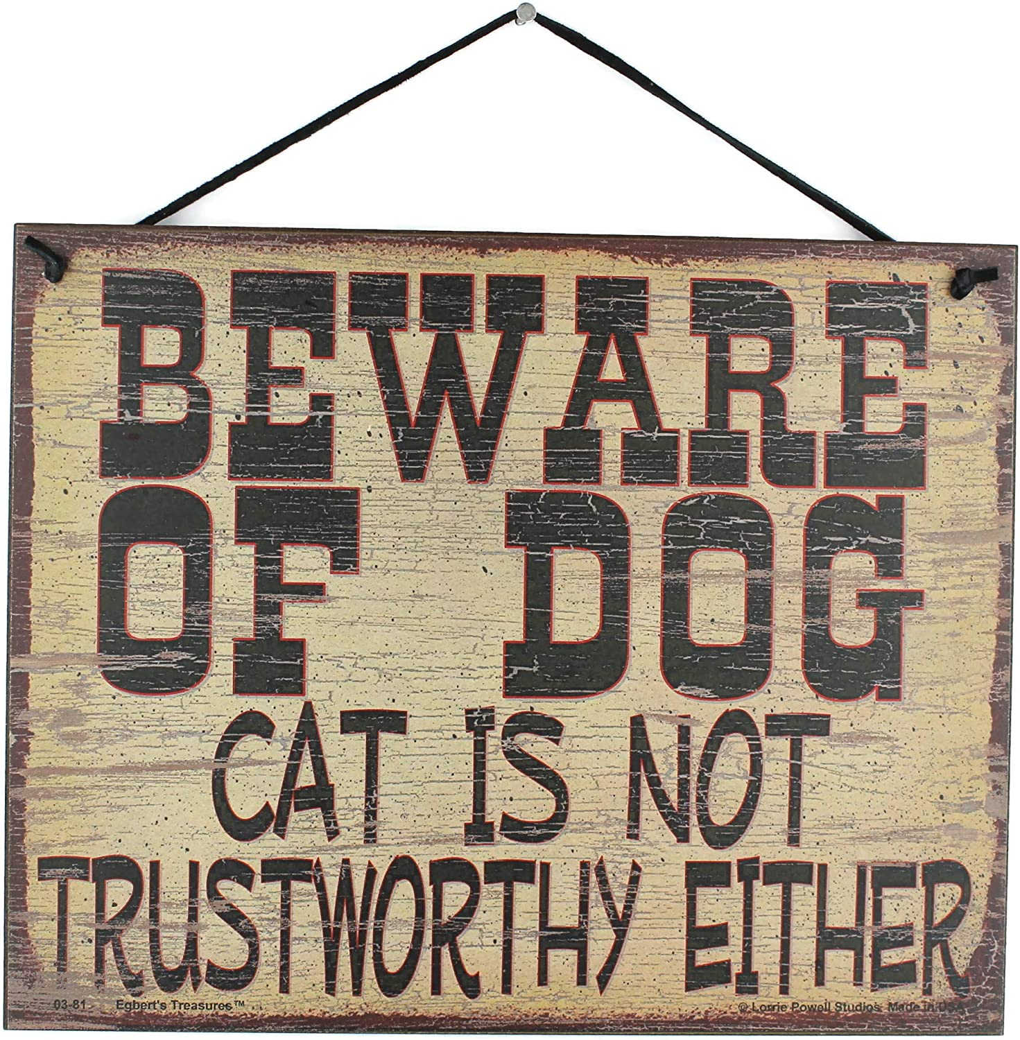 """Vintage Style Sign Saying,""""BEWARE OF DOG Cat Is Not Trustworthy Either"""" Decorative Fun Universal Household Signs from Egbert's Treasures"""