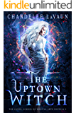 The Uptown Witch (The Coven: School of Magical Arts Novella Book 2)