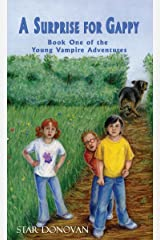 A Surprise for Gappy (Book One of the Young Vampire Adventures) Kindle Edition