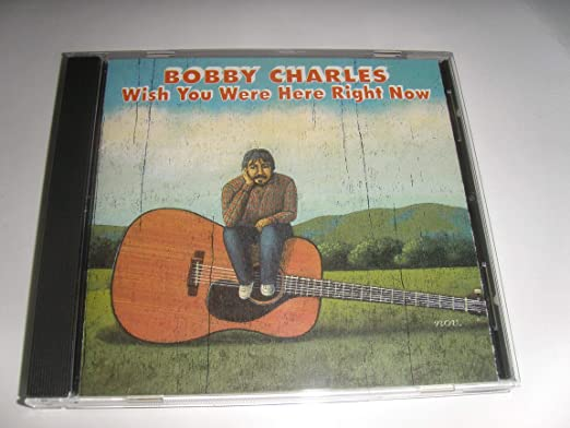 Wish You Were Here Right Now: Bobby Charles: Amazon.es: Música