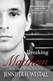 Breaking Matthew: A Novel (Healing Ruby Book 2)