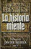 Historia Miente, La (Mundo mágico y heterodoxo)