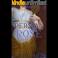 Persian Rose: A Novel of Egypt's Fall (White Lotus Book 2)