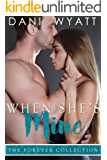 When She's Mine (The Forever Collection Book 2)