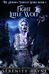Fight Little Wolf: The Aurora Marelup Series Kindle Edition