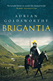 Brigantia: An authentic and action-packed historical adventure set in Roman Britain (Vindolanda Book 3) (English Edition)