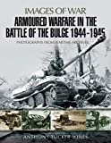 Armoured Warfare in the Battle of the Bulge