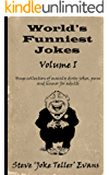 World's Funniest Jokes (Volume I): Huge Collection of mainly dirty jokes, puns and humor for adults