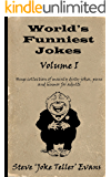 World's Funniest Jokes (Volume I): Huge Collection of mainly dirty jokes, puns and humor for adults (English Edition)