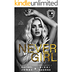 Never His Girl: Dark High School Bully Romance (Kings of Cypress Prep Book 2)