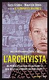 L'archivista: Una vittima di Auschwitz al processo ai medici nazisti