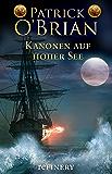 Kanonen auf hoher See: Historischer Roman (Die Jack-Aubrey-Serie 6) (German Edition)