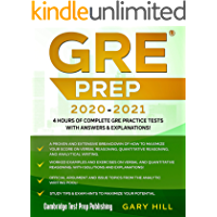 GRE Prep 2020-2021: 4 Hours of Complete GRE Practice Tests with Answers & Explanations! Proven Strategies to Maximize…