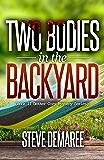 Two Bodies in the Backyard (Book 11 Dekker Cozy Mystery Series)
